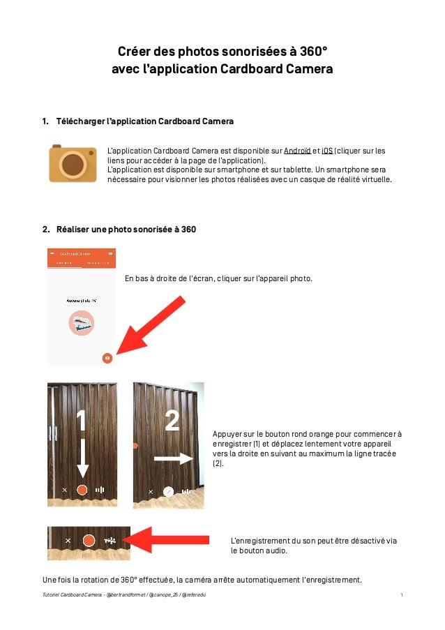Créer des photos sonorisées à 360° avec l'application Cardboard Camera 1. Télécharger l'application Cardboard Camera L'app...