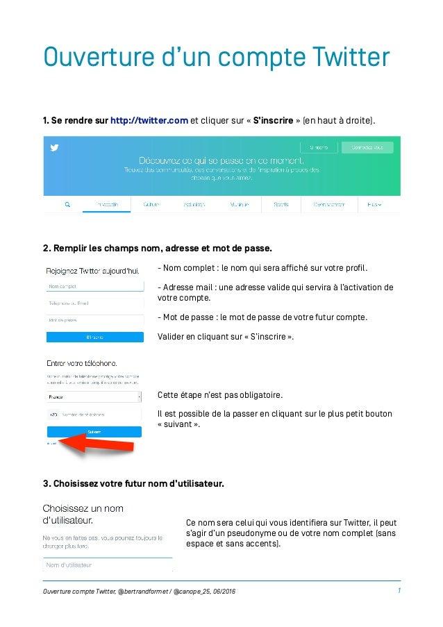 Ouverture d'un compte Twitter 1. Se rendre sur http://twitter.com et cliquer sur « S'inscrire » (en haut à droite). 2. Rem...