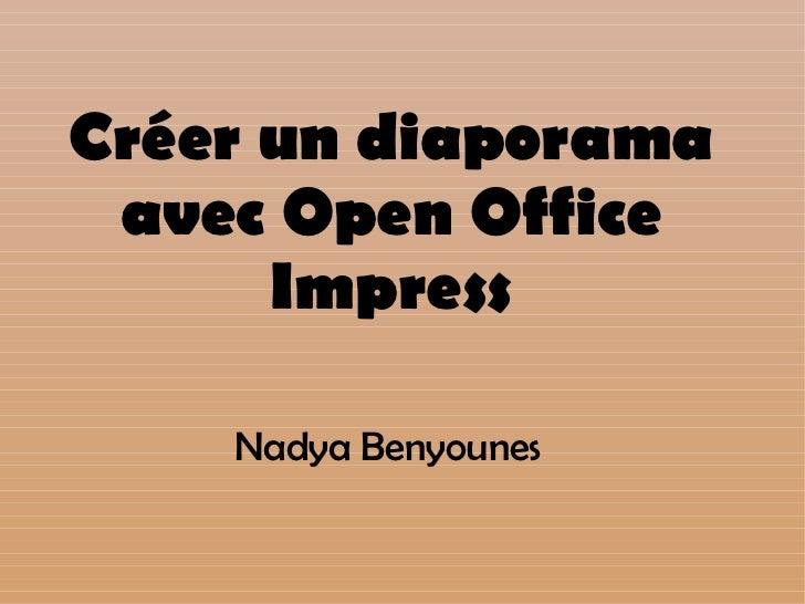 Nadya Benyounes Créer un diaporama avec Open Office Impress