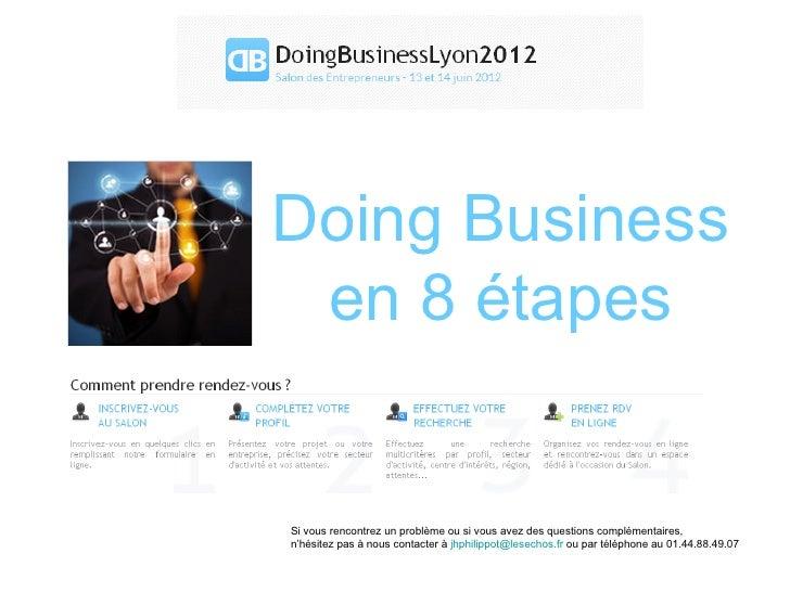 Doing Business en 8 étapesSi vous rencontrez un problème ou si vous avez des questions complémentaires,n'hésitez pas à nou...