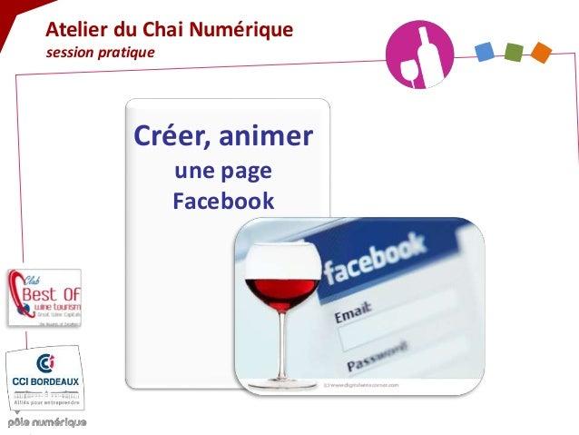 Créer, animer une page Facebook Atelier du Chai Numérique session pratique