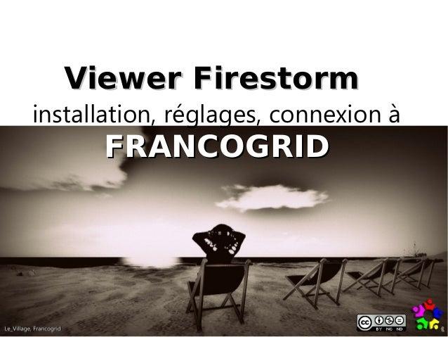 Viewer Firestorminstallation, réglages, connexion à      FRANCOGRID