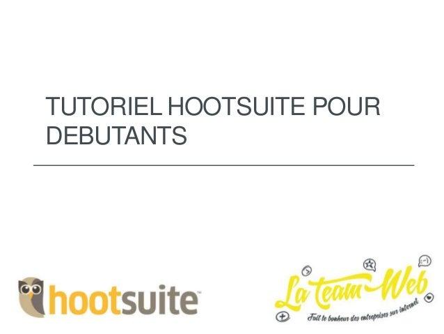 TUTORIEL HOOTSUITE POUR DEBUTANTS