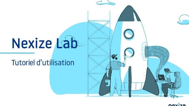 Nexize Lab Tutoriel d'utilisation