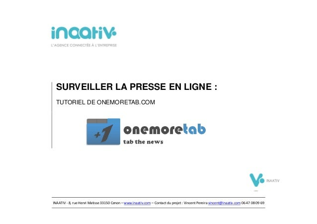 SURVEILLER LA PRESSE EN LIGNE : TUTORIEL DE ONEMORETAB.COMINAATIV - 8, rue Henri Matisse 33150 Cenon – www.inaativ.com – C...