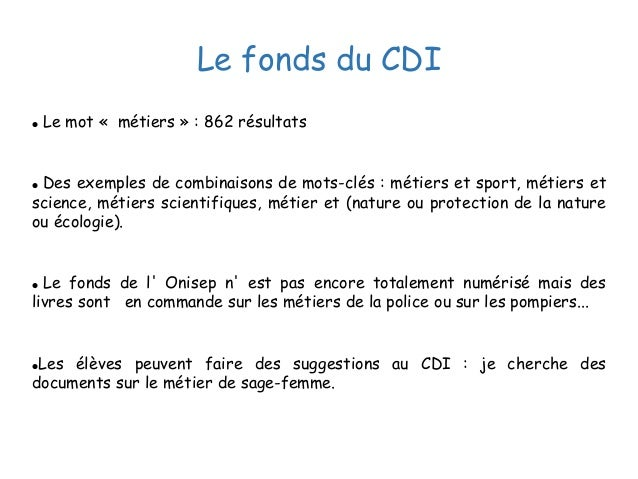 Le fonds du CDI ● Le mot « métiers » : 862 résultats ● Des exemples de combinaisons de mots-clés : métiers et sport, métie...