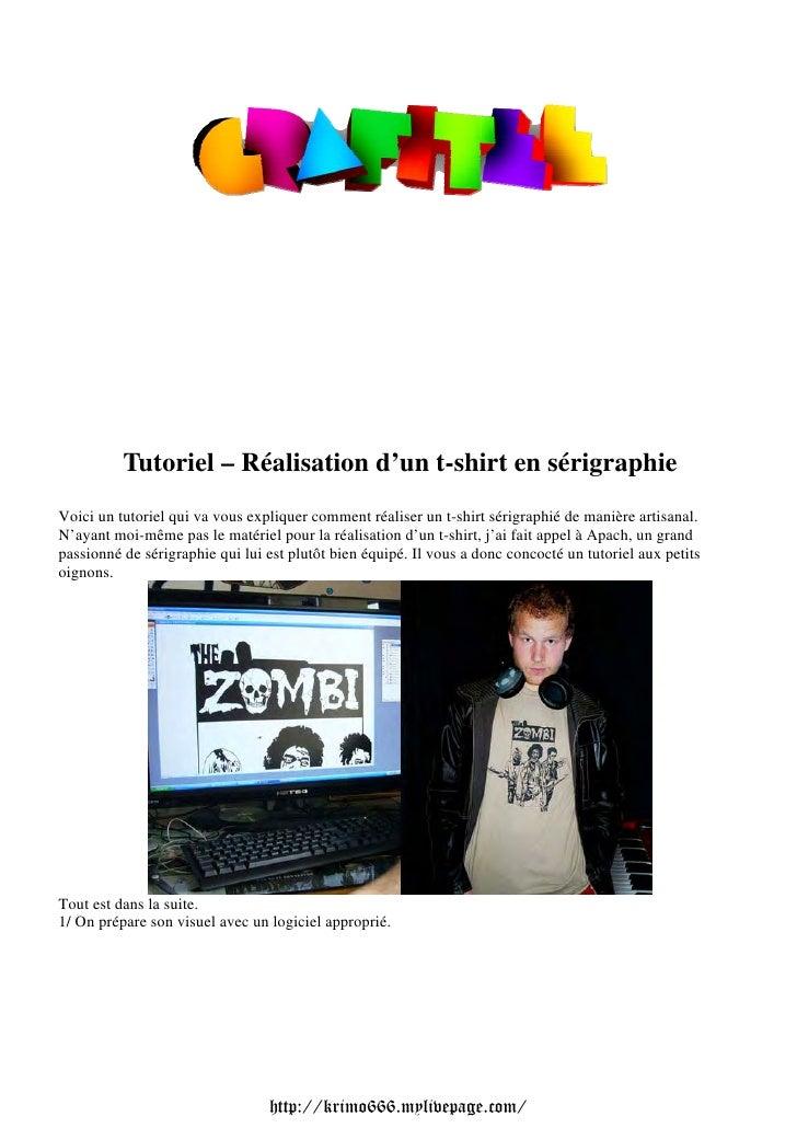 Tutoriel – Réalisation d'un t-shirt en sérigraphieVoici un tutoriel qui va vous expliquer comment réaliser un t-shirt séri...