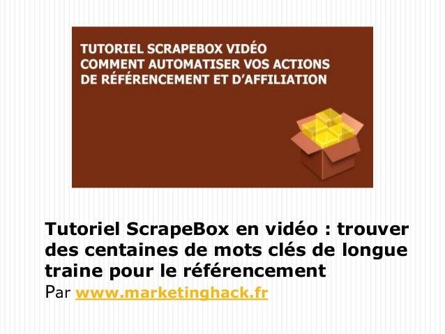 Tutoriel ScrapeBox en vidéo : trouver des centaines de mots clés de longue traine pour le référencement Par www.marketingh...