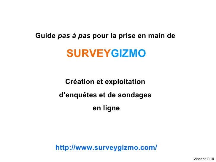 Guide  pas à pas  pour la prise en main de  SURVEY GIZMO Création et exploitation  d'enquêtes et de sondages  en ligne htt...
