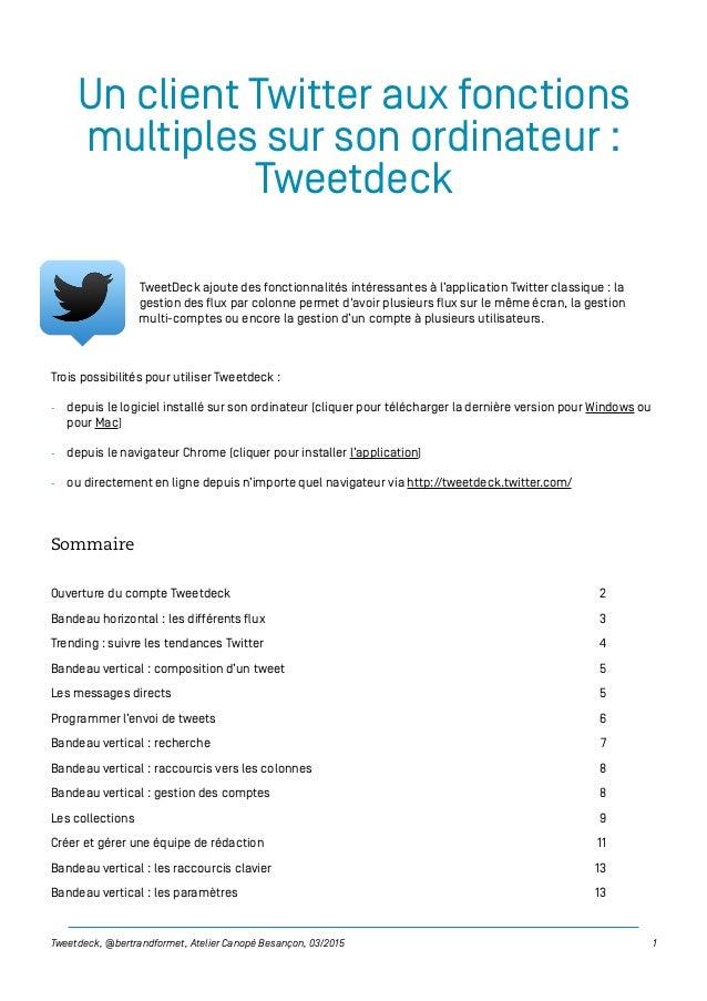 Un client Twitter aux fonctions multiples sur son ordinateur : Tweetdeck TweetDeck ajoute des fonctionnalités intéressante...