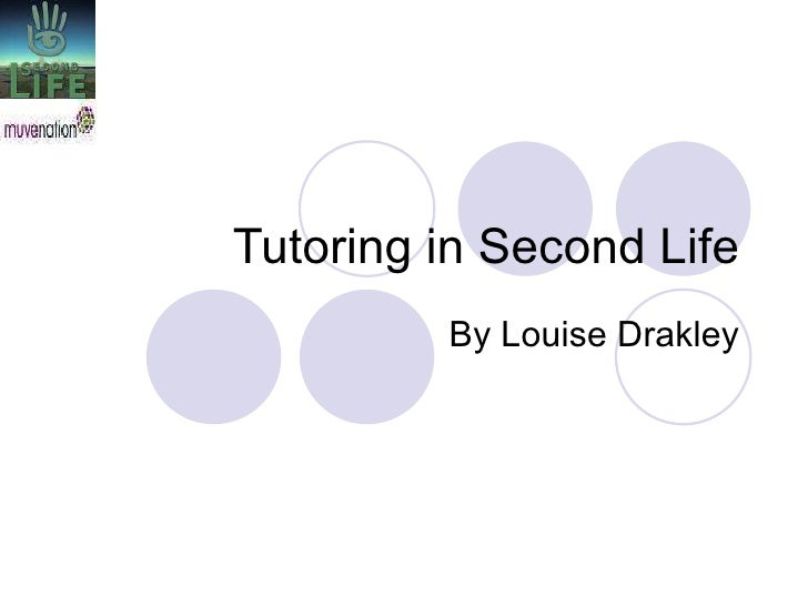 Tutoring in Second Life By Louise Drakley