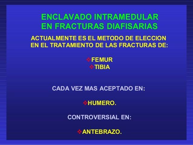 FRACTURAS DIAFISARIAS DE  FEMUR  TRATAMIENTO DE PRIMERA ELECCION  ENCLAVADO ENDOMEDULAR  33 C1 POS.OP 3 MESES 6 MESES