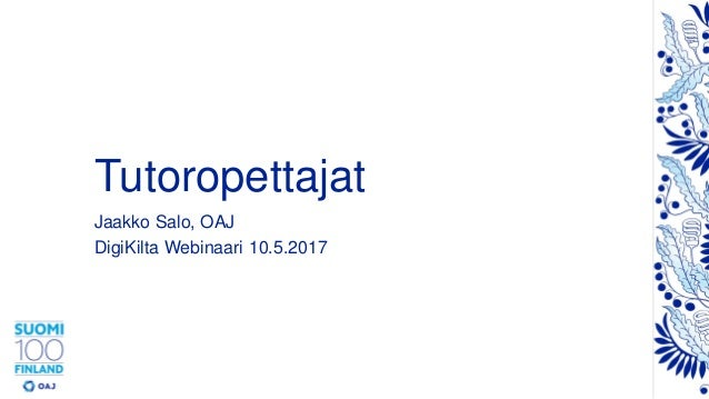 Tutoropettajat Jaakko Salo, OAJ DigiKilta Webinaari 10.5.2017