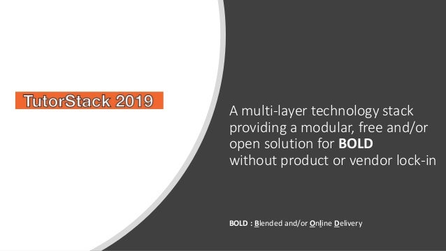 A multi-layer technology stack providing a modular, free and/or open solution for BOLD without product or vendor lock-in B...