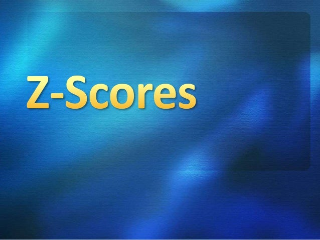 Also known as standard scores It is used to identify and describe the exact location of each score in a distribution A sco...
