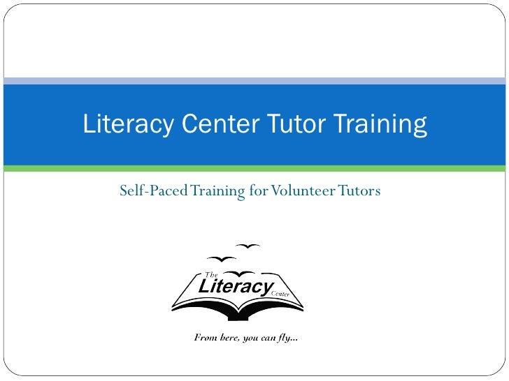 Self-Paced Training for Volunteer Tutors Literacy Center Tutor Training