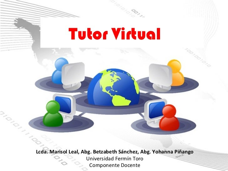 Tutor VirtualLcda. Marisol Leal, Abg. Betzabeth Sánchez, Abg. Yohanna Piñango                      Universidad Fermín Toro...