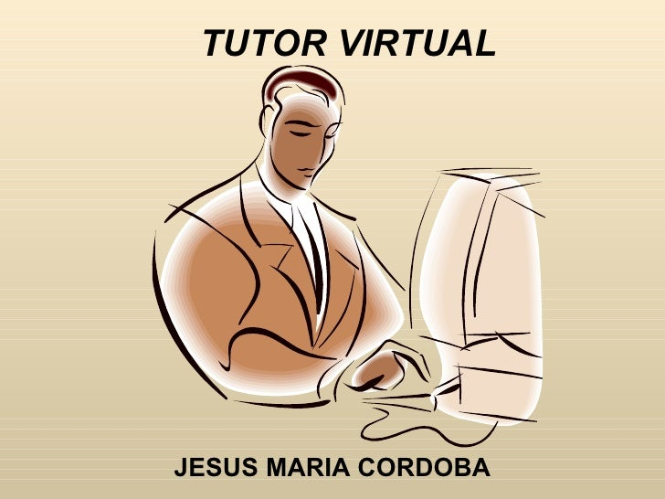 TUTOR VIRTUAL     JESUS MARIA CORDOBA