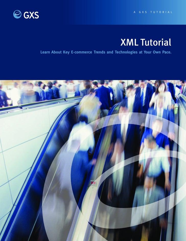 A   G X S   T U T O R I A L                                              XML Tutorial Learn About Key E-commerce Trends an...