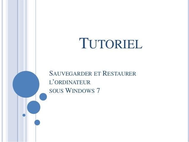 TUTORIEL  SAUVEGARDER ET RESTAURER  L'ORDINATEUR  SOUS WINDOWS 7