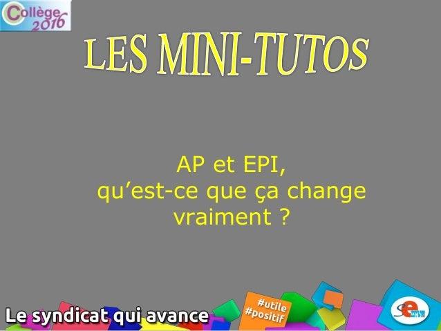 AP et EPI, qu'est-ce que ça change vraiment ?