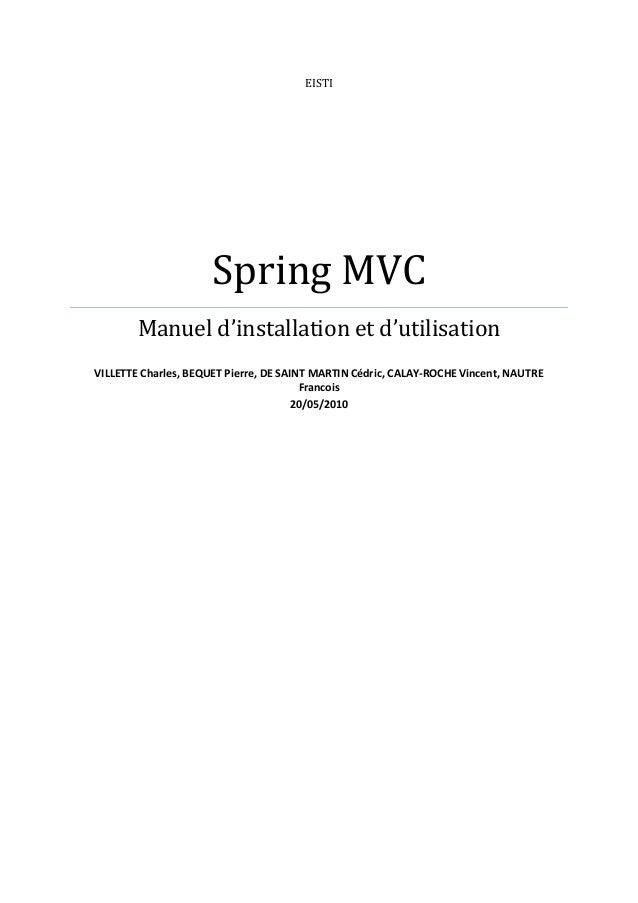 EISTI Spring MVC Manuel d'installation et d'utilisation VILLETTE Charles, BEQUET Pierre, DE SAINT MARTIN Cédric, CALAY-ROC...