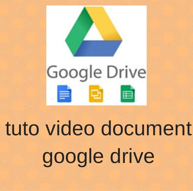 tuto video document google drive