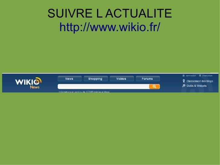 SUIVRE L ACTUALITE http://www.wikio.fr/