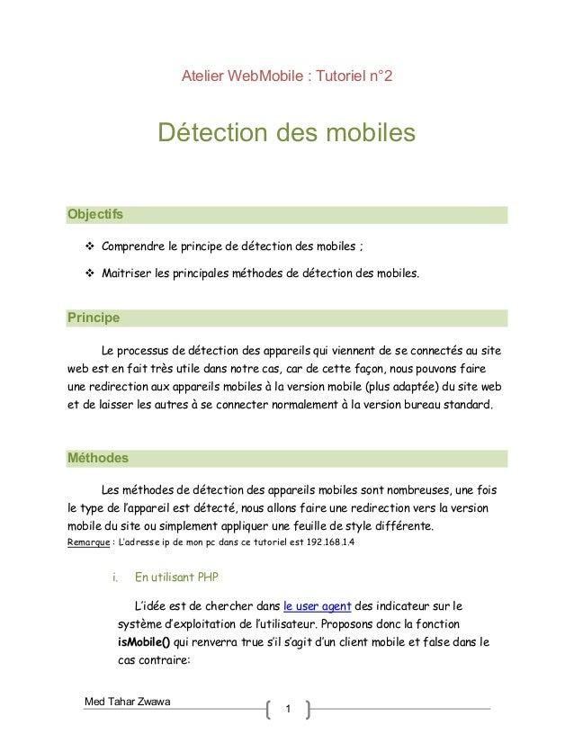 Med Tahar Zwawa 1 Atelier WebMobile : Tutoriel n°2 Détection des mobiles Objectifs  Comprendre le principe de détection d...