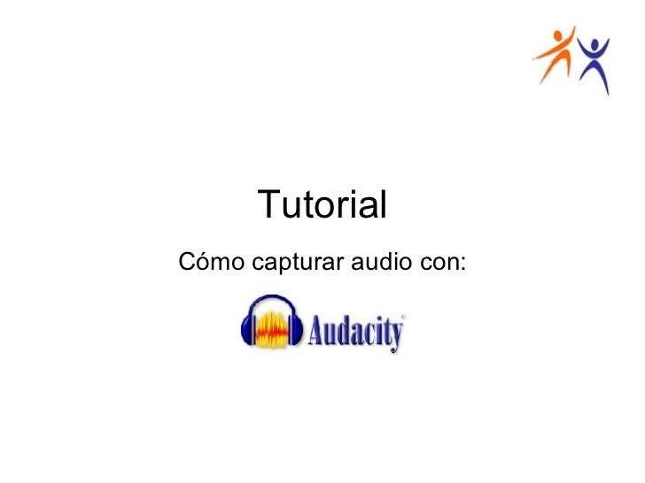 Tutorial Cómo capturar audio con: