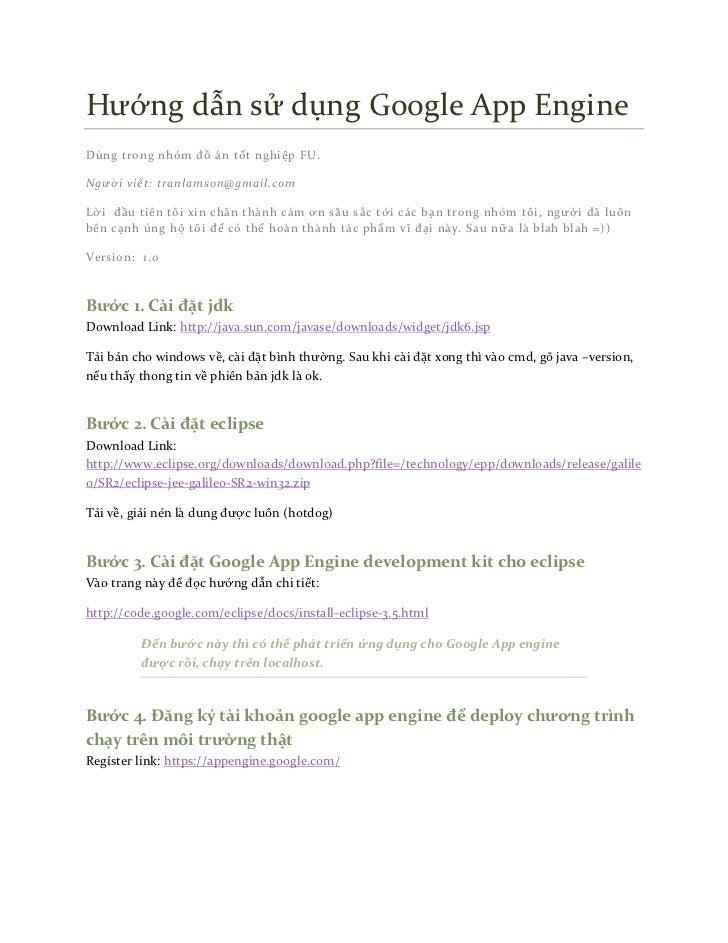 Hướng dẫn sử dụng Google App EngineDùng trong nhóm đồ án tốt nghiệp FU.Người viết: tranlamson@gmail.comLời đầu tiên tôi xi...
