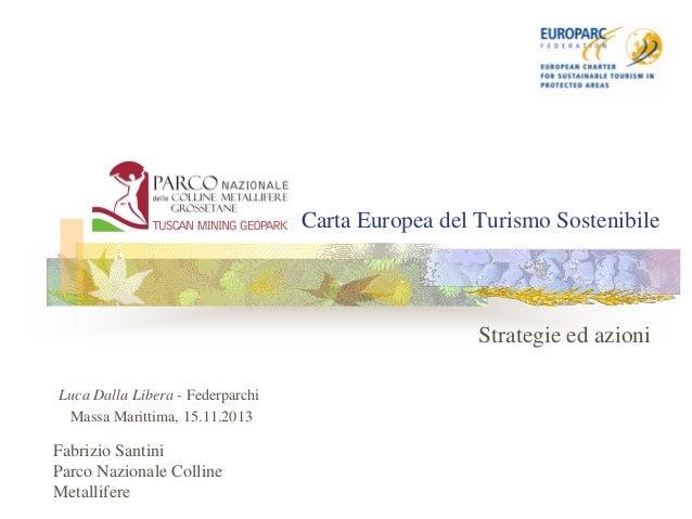 Carta Europea del Turismo Sostenibile  Strategie ed azioni Luca Dalla Libera - Federparchi Massa Marittima, 15.11.2013  Fa...