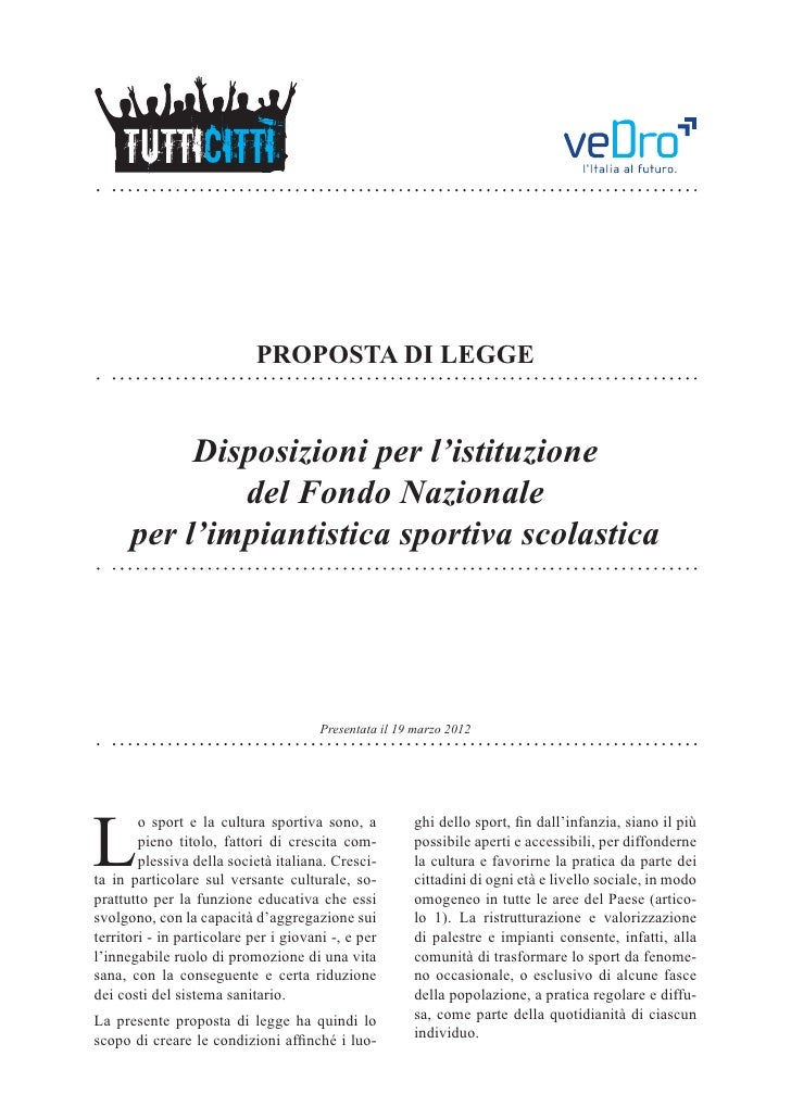 PROPOSTA DI LEGGE           Disposizioni per l'istituzione              del Fondo Nazionale      per l'impiantistica sport...