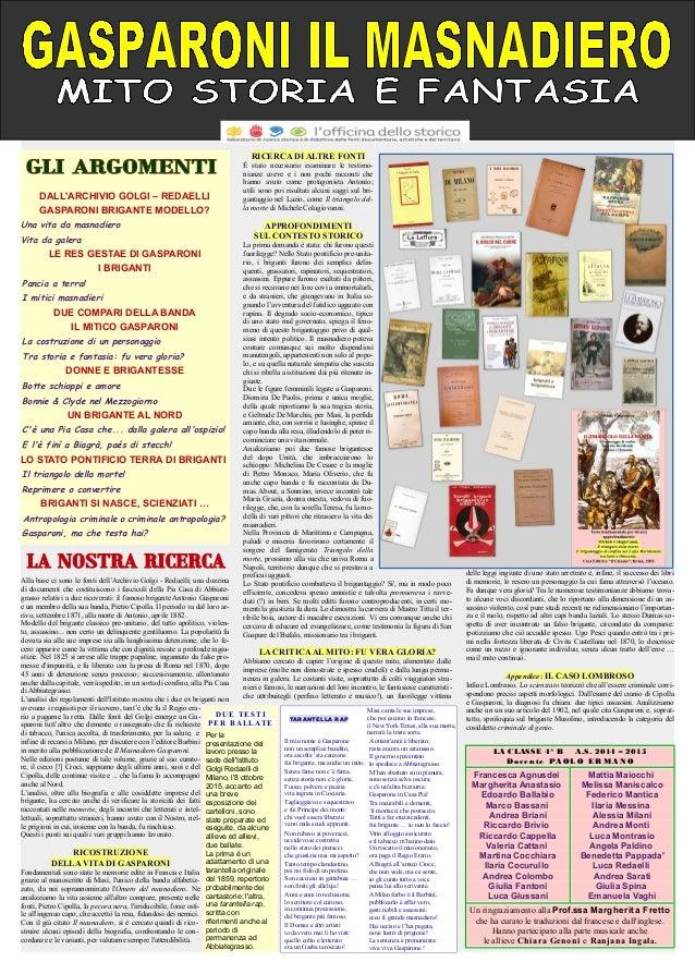 Alla base ci sono le fonti dell'Archivio Golgi - Redaelli; una dozzina di documenti che costituiscono i fascicoli della Pi...