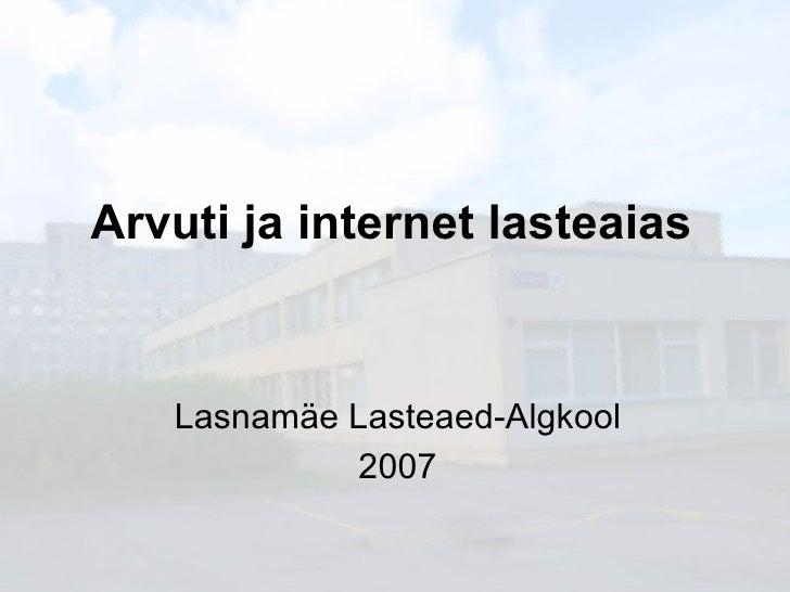 Arvuti ja internet lasteaias   Lasnamäe Lasteaed-Algkool 2007