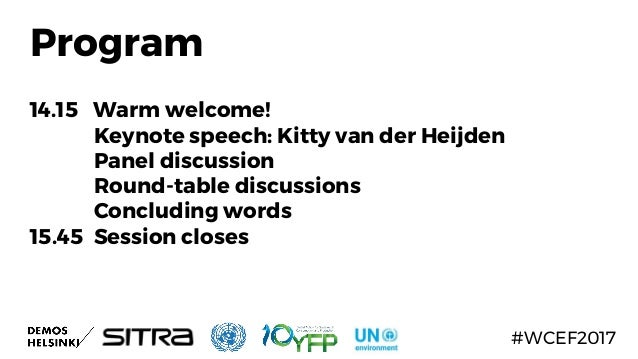 Program 14.15 Warm welcome! Keynote speech: Kitty van der Heijden Panel discussion Round-table discussions Concluding word...