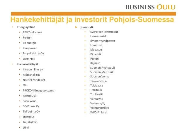 Hankekehittäjät ja investorit Pohjois-Suomessa • Energiayhtiöt • EPV Tuulivoima • Fortum • Iin energia • Innopower • Prope...