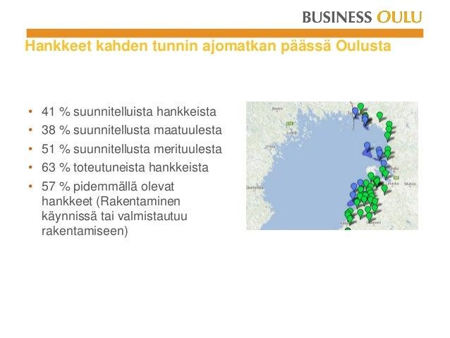 Hankkeet kahden tunnin ajomatkan päässä Oulusta • 41 % suunnitelluista hankkeista • 38 % suunnitellusta maatuulesta • 51 %...