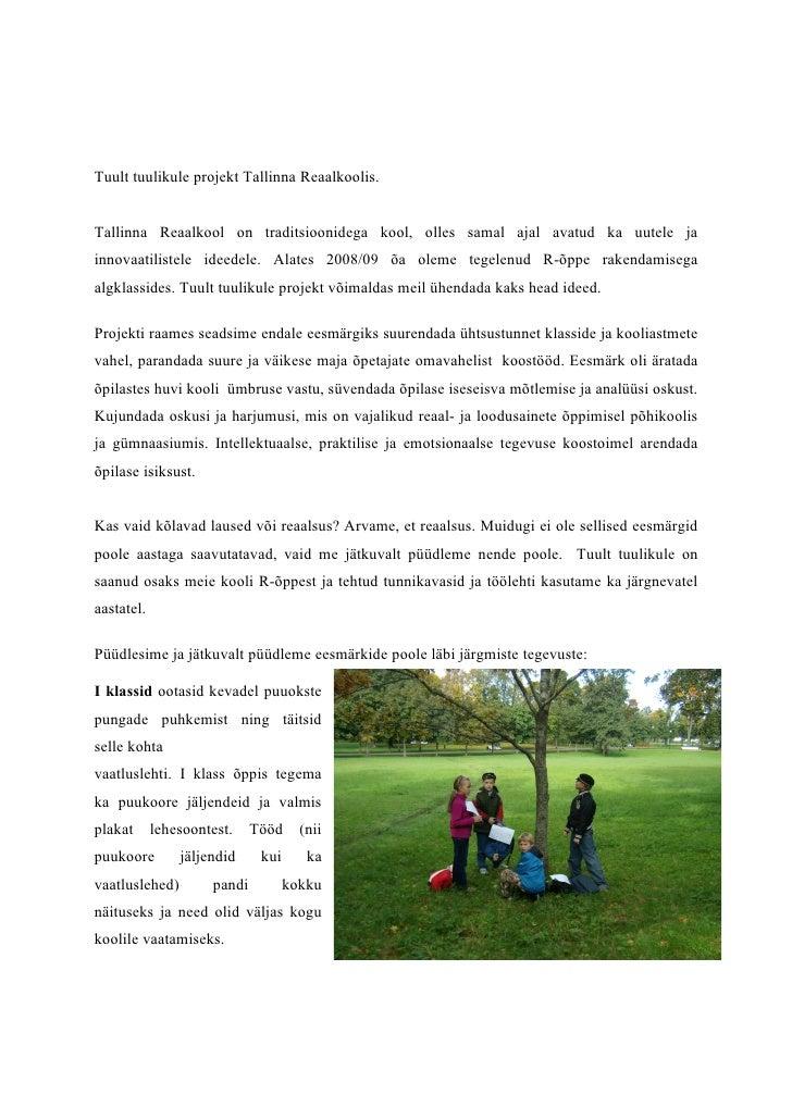 Tuult tuulikule projekt Tallinna Reaalkoolis.   Tallinna Reaalkool on traditsioonidega kool, olles samal ajal avatud ka uu...