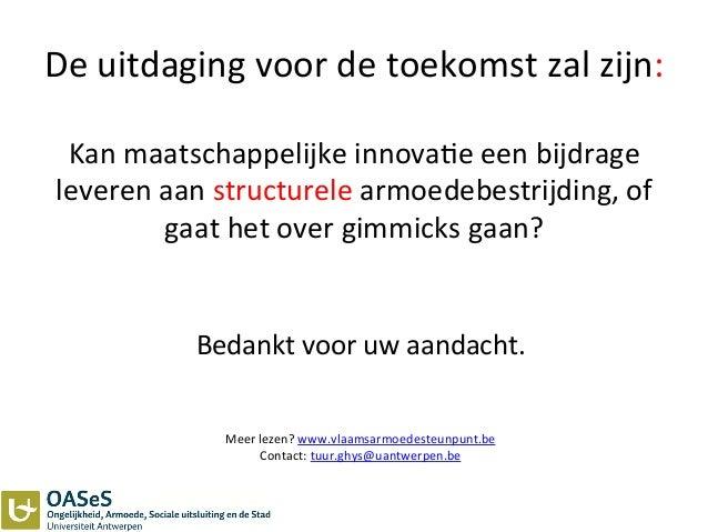 De  uitdaging  voor  de  toekomst  zal  zijn:        Kan  maatschappelijke  innova3e  een  bijdr...