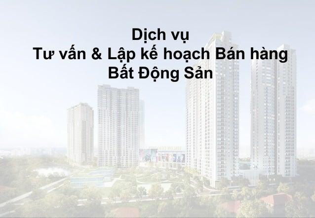 Chau Tireu Luan   0919 636 589   trieuluan@gmail.com   HanPhuLand.com Dịch vụ Tư vấn & Lập kế hoạch Bán hàng Bất Động Sản