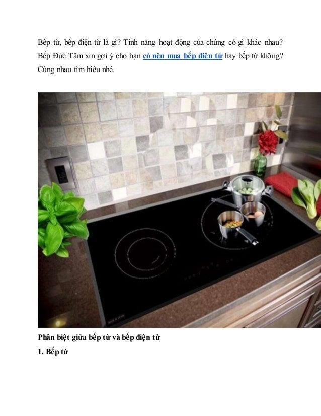 Bếp từ, bếp điện từ là gì? Tính năng hoạt động của chúng có gì khác nhau? Bếp Đức Tâm xin gợi ý cho bạn có nên mua bếp điệ...