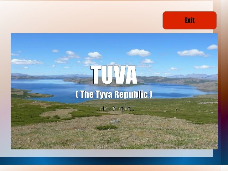 Exit    TUVA( The Tyva Republic )     ...clicktostart...