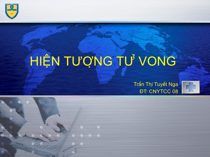 HIỆN TƯỢNG TỬ VONG Trần Thị Tuyết Nga ĐT: CNYTCC 08