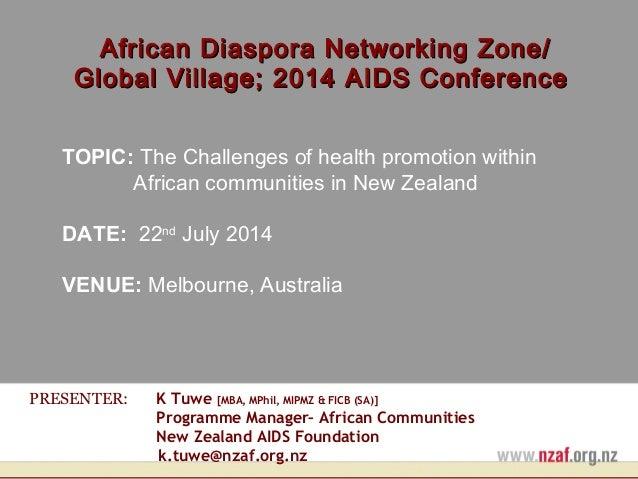 African Diaspora Networking Zone/African Diaspora Networking Zone/ Global Village; 2014 AIDS ConferenceGlobal Village; 201...