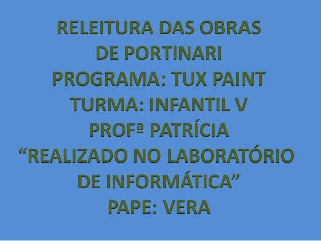 """RELEITURA DAS OBRAS        DE PORTINARI   PROGRAMA: TUX PAINT     TURMA: INFANTIL V       PROFª PATRÍCIA""""REALIZADO NO LABO..."""