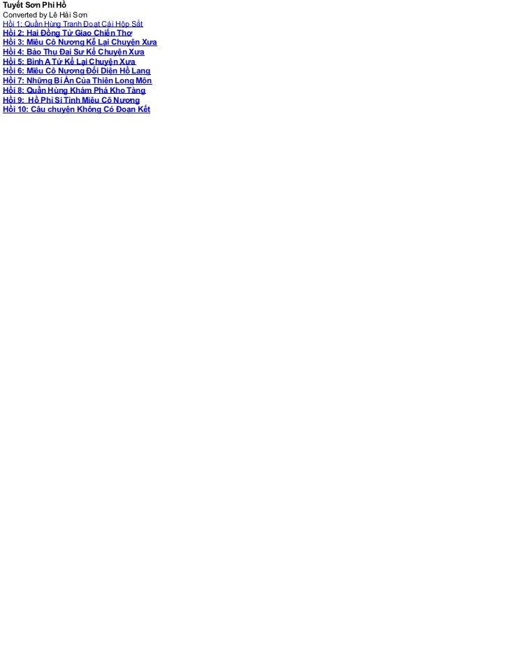 Tuyết Sơn Phi HồConverted by Lê Hải SơnHồi 1: Quần Hùng Tranh Ðoạt Cái Hộp SắtHồi 2: Hai Ðồng Tử Giao Chiến ThơHồi 3: Miêu...