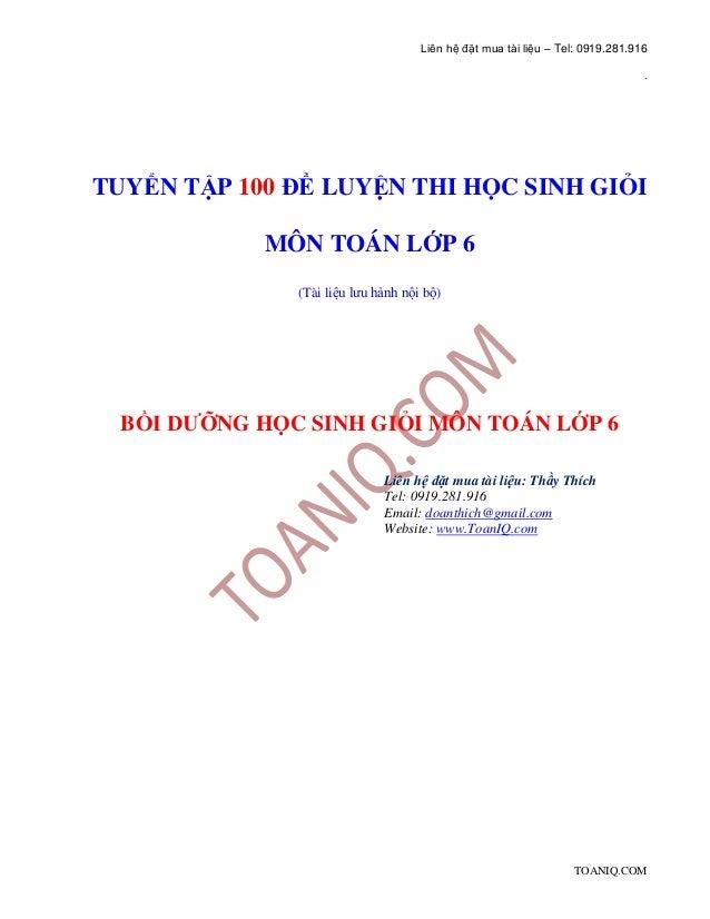 Liên hệ đặt mua tài liệu – Tel: 0919.281.916 . TOANIQ.COM TUYỂN TẬP 100 ĐỀ LUYỆN THI HỌC SINH GIỎI MÔN TOÁN LỚP 6 (Tài liệ...