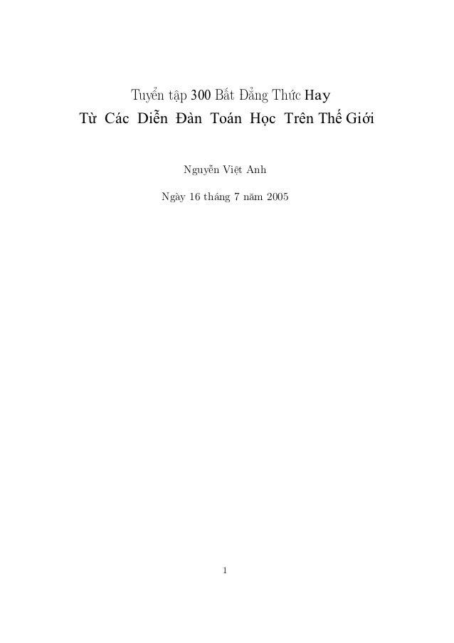 Tuyển tập 300 Bất Đẳng Thức HayT   Các Di n Đàn Toán H c Trên Th Gi i               Nguyễn Việt Anh           Ngày 16 thán...