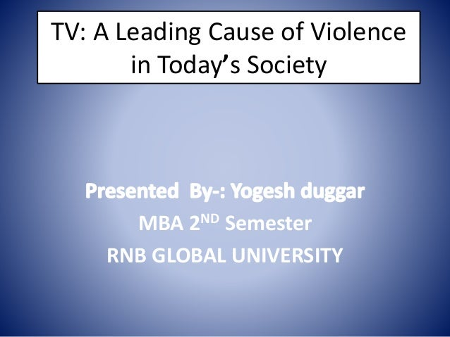 tv is the leading cause of violence in todays society advantages and disadvantages debate